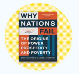 WHY NATIONS FAIL:  THE ORIGINS OFPOWER,  PROSPERITY AND POVERTY