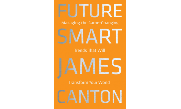 Future Smart : Managing The Game Changing Trends That Will Transform Your World