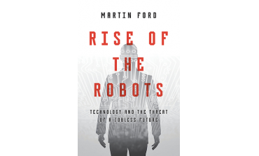 Rise Of The Robots : Technology And The Threat Of A Jobless Future