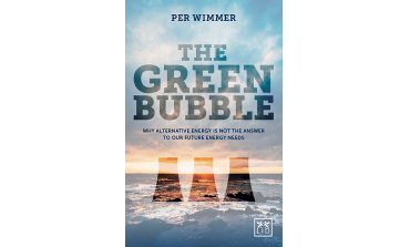 The Green Bubble : Our Future Energy Needs And Why  Alternative Energy Is Not The Answer